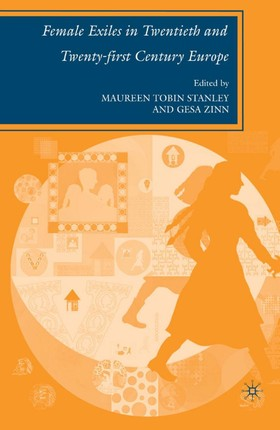 Female Exiles in Twentieth and Twenty-first Century Europe