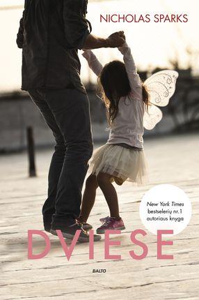 DVIESE. Kartais pabaiga yra tik kažko kito pradžia... Bestselerių autoriaus Nicholo Sparkso jausminga istorija apie besąlygišką meilę (viena perkamiausių Europoje!)