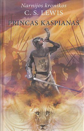 """Princas Kaspianas. Ciklo """"Narnijos kronikos"""" 4-oji knyga"""