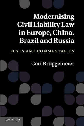Modernising Civil Liability Law in Europe, China, Brazil and Russia: Texts and Commentaries