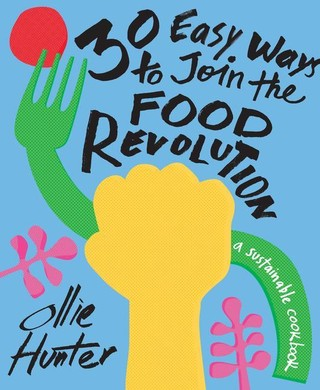 30 Ways to Join the Food Revolution