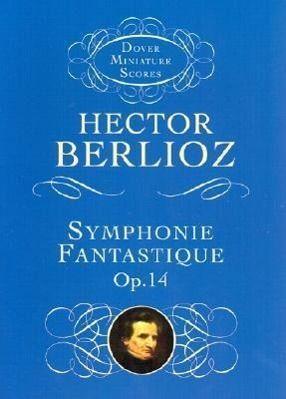 Symphonie Fantastique, Op. 14 (Episode in the Life of an Artist)