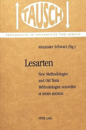 Lesarten: New Methodologies and Old Texts. Methodologies Nouvelles Et Textes Anciens