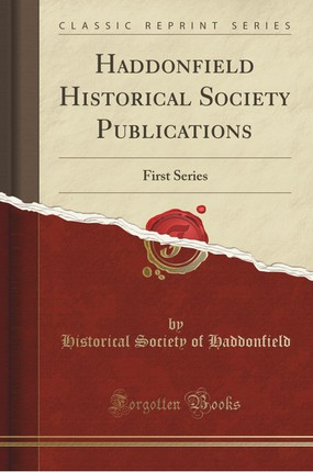 Haddonfield Historical Society Publications: First Series (Classic Reprint)
