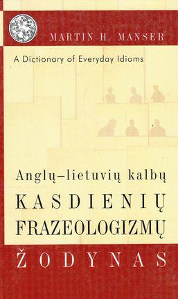Anglų-lietuvių kalbų kasdienių frazeologizmų žodynas