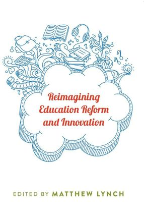 Reimagining Education Reform and Innovation