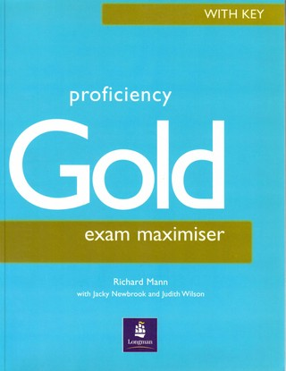 Proficiency Gold: exam maximiser (with key)