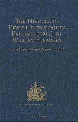 Historie of Travell into Virginia Britania (1612), by William Strachey, gent
