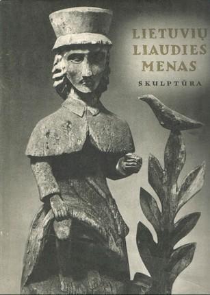 Lietuvių liaudies menas. Skulptūra. I knyga