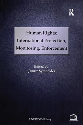 Human Rights: International Protection, Monitoring, Enforcement