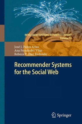 Recommender Systems for the Social Web
