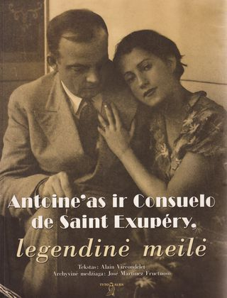 Antoine'as ir Consuelo de Saint Exupery, legendinė meilė