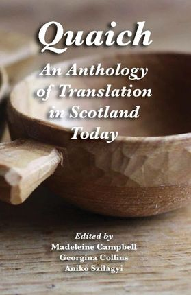 Quaich: An Anthology of Translation in Scotland Today