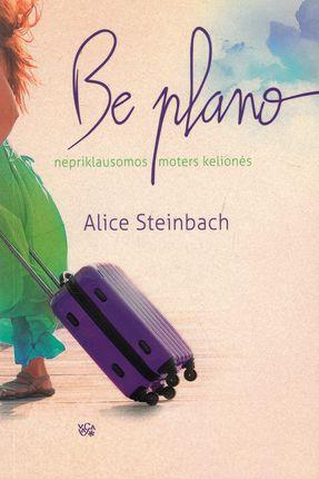 Be plano: nepriklausomos moters kelionės
