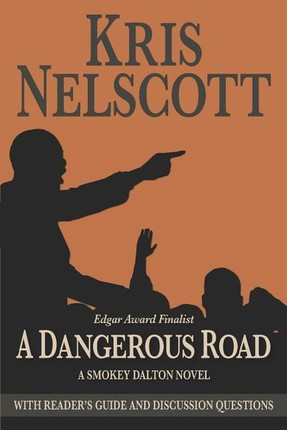 A Dangerous Road: With Reader's Guide and Discussion Questions: A Smokey Dalton Novel