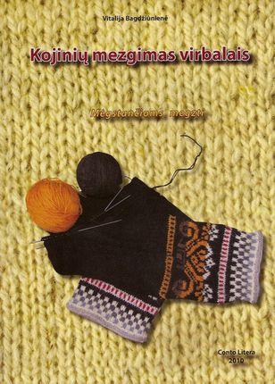 Kojinių mezgimas virbalais. Mėgstančiomis mezgti