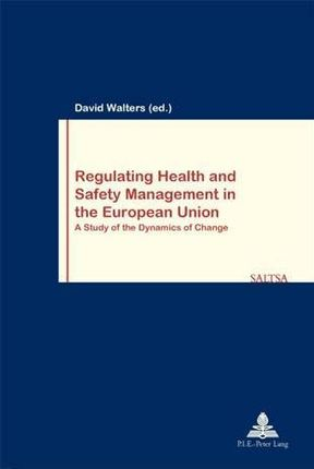 Regulating Health and Safety Management in the European Union