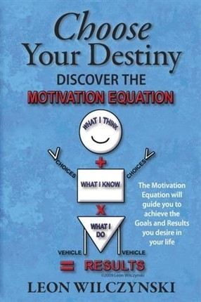 Choose Your Destiny (Discover The Motivation Equation)
