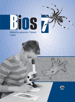 Bios 7. Biologijos užduočių sąsiuvinis 7 klasei. I dalis