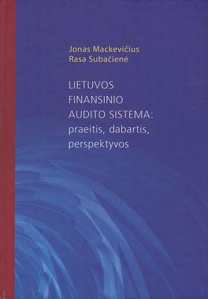 Lietuvos finansinio audito sistema: praeitis, dabartis, perspektyvos