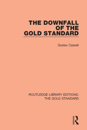 The Downfall of the Gold Standard