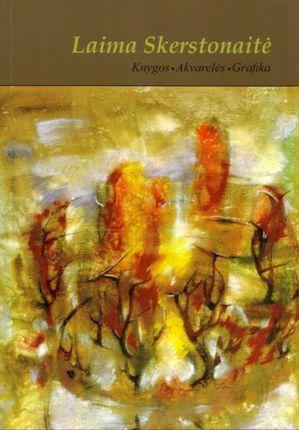 Laima Skerstonaitė: knygos, akvarelės, grafika