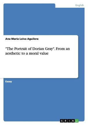 """""""The Portrait of Dorian Gray"""". From an aesthetic to a moral value"""