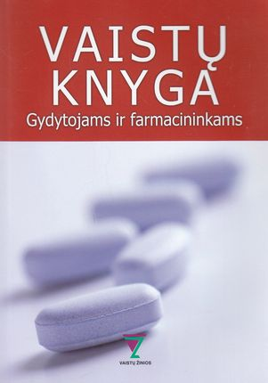 Vaistų knyga: gydytojams ir farmacininkams