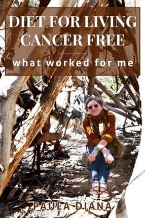 Diet for Living Cancer Free