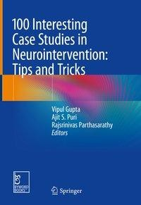 100 Interesting Case Studies in Neurointervention