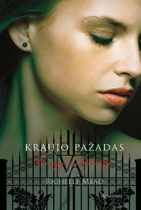 """Kraujo pažadas. Ciklo """"Vampyrų akademija"""" 4-oji knyga"""
