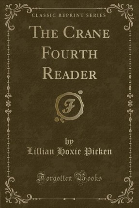 The Crane Fourth Reader (Classic Reprint)