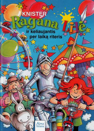 Ragana Lilė ir keliaujantis per laiką riteris. 16-oji knyga