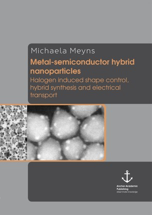 Metal-semiconductor hybrid nanoparticles: Halogen induced shape control, hybrid synthesis and electrical transport