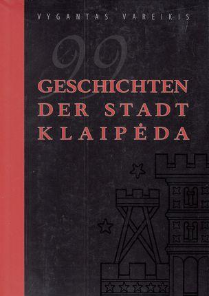 99 Klaipėdos miesto istorijos (vokiečių k.)