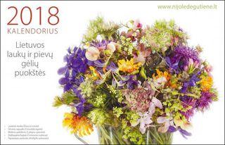 """2018 m. stalinis kalendorius """"Lietuvos laukų ir pievų gėlių puokštės"""""""