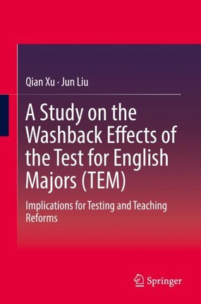 A Study on the Washback Effects of the Test for English Majors (TEM)