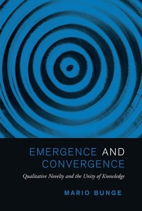 Emergence and Convergence: Qualitative Novelty and the Unity of Knowledge