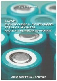 A Novel Electrochemical Battery Model For State Of Charge And State Of Health Estimation