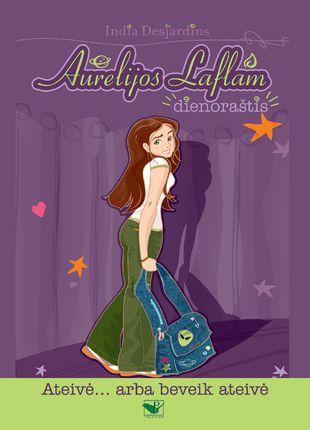 Aurelijos Laflam dienoraštis. Ateivė... Arba beveik ateivė