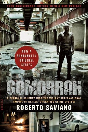 Gomorrah: A Personal Journey Into the Violent International Empire of Naples' Organized Crime System (10th Anniversary Edition w