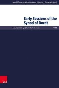 Early Sessions of the Synod of Dordt