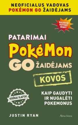 Patarimai Pokémon Go žaidėjams. Kovos: kaip gaudyti ir nugalėti pokemonus