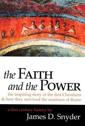Faith and the Power: The Inspiring Story of the First Christians