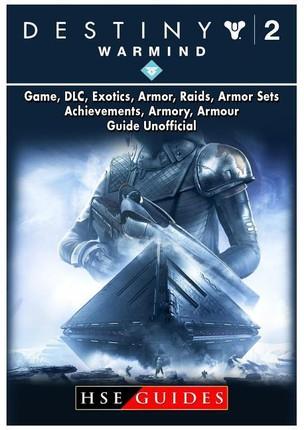 Destiny 2 Warmind, Game, DLC, Exotics, Armor, Raids, Armor Sets, Achievements, Armory, Armour, Guide Unofficial