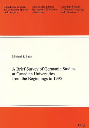 A Brief Survey of Germanic Studies at Canadian Universities from the Beginnings to 1995