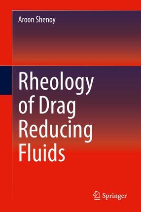 Rheology of Drag Reducing Fluids
