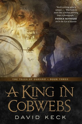 A King in Cobwebs: The Tales of Durand, Book Three