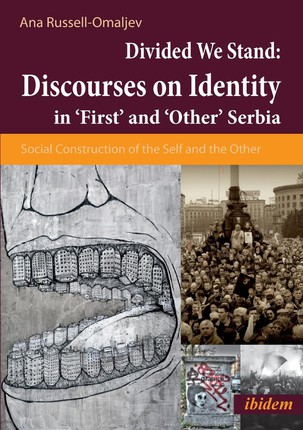Divided We Stand: Discourses on Identity in 'First' and 'Other' Serbia