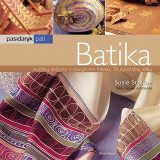 Batika. Audinių dažymo ir marginimo menas